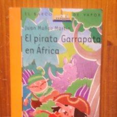 Libros de segunda mano: BARCO DE VAPOR SERIE NARANJA - EL PIRATA GARRAPATA EN AFRICA. Lote 171524384
