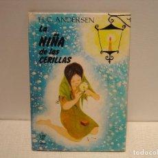 Libros de segunda mano: LA NIÑA DE LAS CERILLAS - H.C. ANDERSEN - ILUSTRACIONES M. GORDE - LITO. Lote 92958220