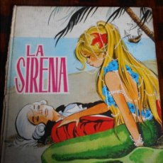 Libros de segunda mano: LA SIRENA. MARIA PASCUAL. EDICIONES TORAY, 1974. TAPA DURA. COLOR. CUENTOS CLASICOS TORAY 15. 320 GR. Lote 117223475
