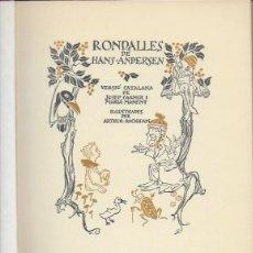 Libros de segunda mano: RONDALLES DE HANS ANDERSEN / VERSIO CATALANA J. CARNER I M. MANENT; IL. A. RACKHAM. BCN : JUVENTUD, . Lote 93166795