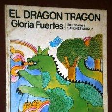 Libros de segunda mano: EL DRAGÓN TRAGÓN POR GLORIA FUERTES DE ED. ESCUELA ESPAÑOLA EN MADRID 1979 2ª EDICIÓN. Lote 93189365