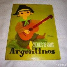 Libros de segunda mano: CUENTOS DE HADAS ARGENTINOS EDITORIAL MOLINO AÑO 1959 BARCELONA. Lote 175473557