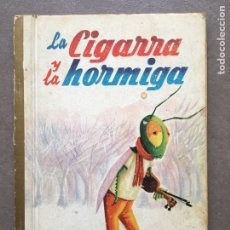 Libros de segunda mano: CUENTO LA CIGARRA Y LA HORMIGA - COLECCIÓN ARAUCA 1961. Lote 94510404