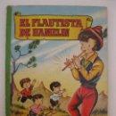 Libros de segunda mano: EL FLAUTISTA DE HAMELIN - COLECCIÓN PARA LA INFANCIA - EDITORIAL BRUGUERA - AÑO 1959.. Lote 95112615