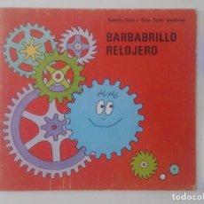 Libros de segunda mano: BARBABRILLO RELOJERO, ARGOS VERGARA, 1980. Lote 95113851
