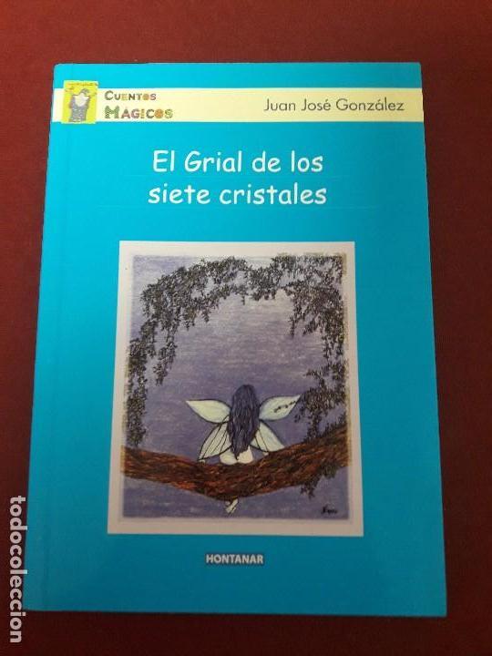 EL GRIAL DE LOS SIETE CRISTALES. JUAN JOSÉ GONZÁLEZ. (Libros de Segunda Mano - Literatura Infantil y Juvenil - Cuentos)