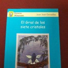 Libros de segunda mano: EL GRIAL DE LOS SIETE CRISTALES. JUAN JOSÉ GONZÁLEZ.. Lote 95312043