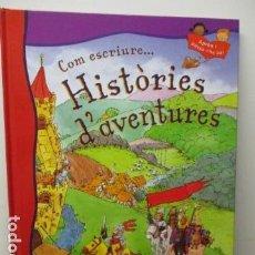 Libros de segunda mano: COM ESCRIURE HISTORIES D'AVENTURES - DE PENNY KING Y RUTH THOMSON. Lote 95941707