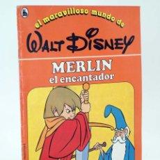 Libros de segunda mano: EL MARAVILLOSO MUNDO DE WALT DISNEY 12. MERLÍN EL ENCANTADOR BRUGUERA, 1986. Lote 96011984