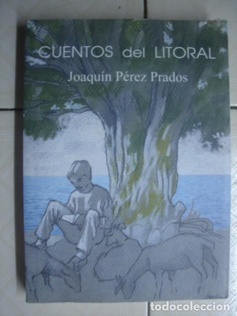 CUENTOS DEL LITORAL, DE JOQAUÍN PÉREZ PRADOS. AYUNTAMIENTO DE MOTRIL, 2002. FIRMADO Y DEDICADO (Libros de Segunda Mano - Literatura Infantil y Juvenil - Cuentos)
