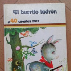 Libros de segunda mano: CUENTO EL BURRITO LADRÓN Y 40 CUENTOS MÁS, EDICIONES SUSAETA 1985. Lote 96427459