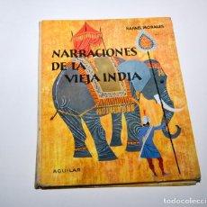 Libros de segunda mano: NARRACIONES DE LA VIEJA INDIA - RAFAEL MORALES - ED. AGUILAR. Lote 96693811