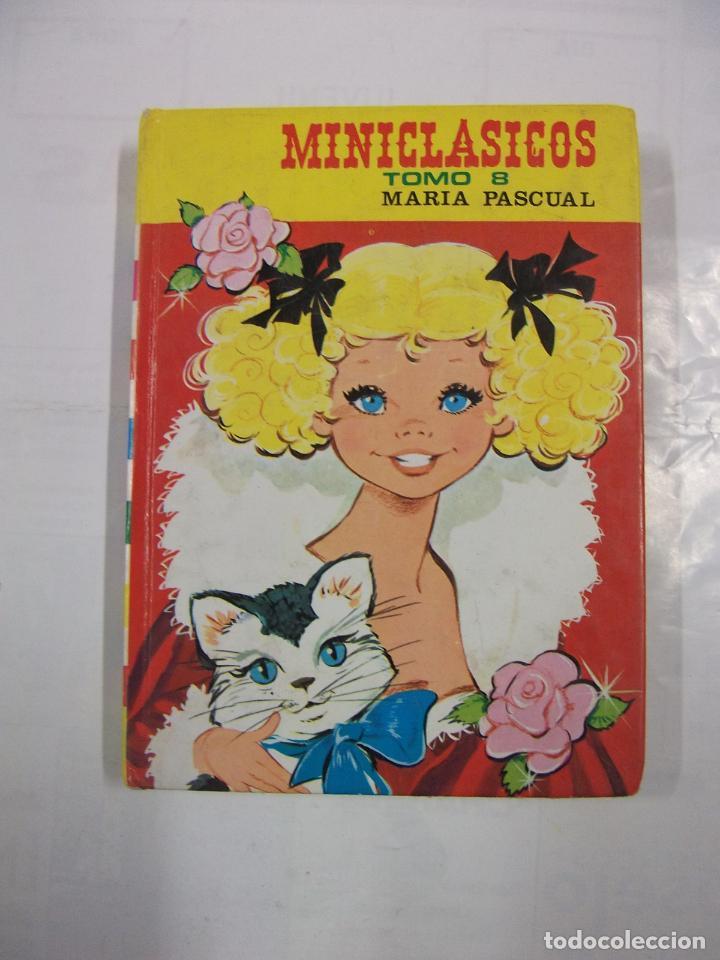 MINICLÁSICOS - TOMO 8 - CON ILUSTRACIONES DE MARÍA PASCUAL - EDITORIAL TORAY. TDK19 (Libros de Segunda Mano - Literatura Infantil y Juvenil - Cuentos)