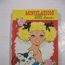 Libros de segunda mano: MINICLÁSICOS - TOMO 8 - CON ILUSTRACIONES DE MARÍA PASCUAL - EDITORIAL TORAY. TDK19. Lote 151746413