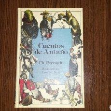 Libros de segunda mano: LIBRO CUENTOS DE ANTAÑO DE CHARLES PERRAULT. Lote 96798308