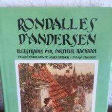 Libros de segunda mano: RONDALLES D'ANDERSEN-ARTHUR RACKHAM. Lote 96917964
