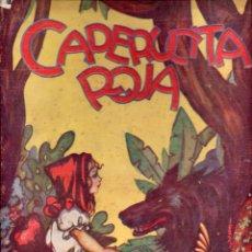 Libros de segunda mano: CAPERUCITA ROJA (COL. ENCANTO, TOR, 1946) ILUSTRADO POR CESAREO DÍAZ. Lote 97059227