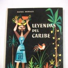 Libros de segunda mano: LEYENDAS DEL CARIBE. RAFAEL MORALES. - AGUILAR GLOBO DE COLORES. TDKC29. Lote 97113567