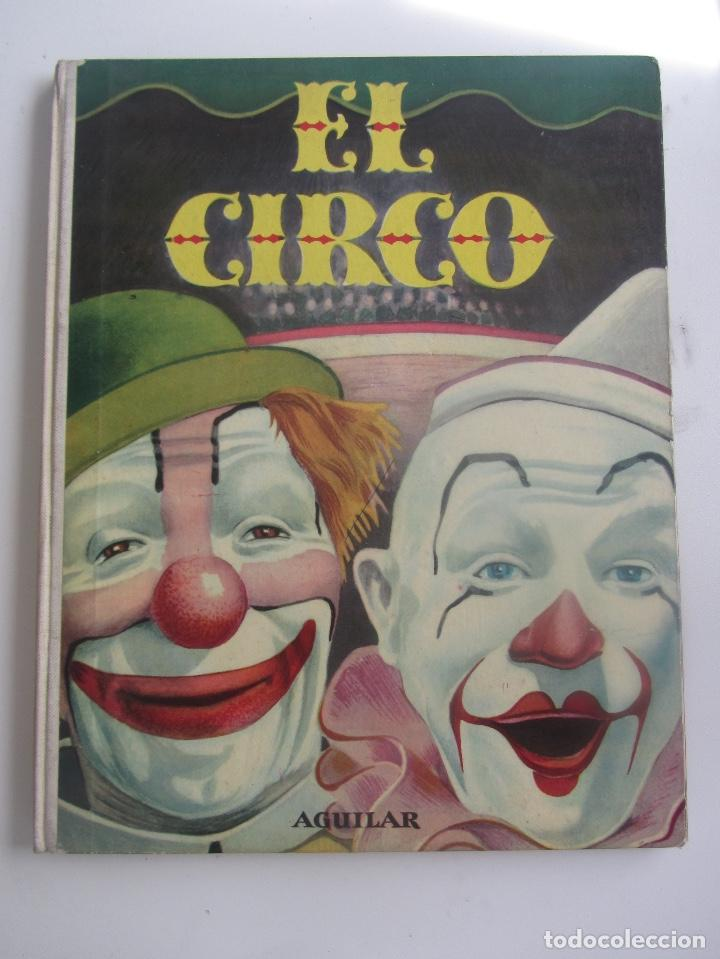 PRECIOSO Y ANTIGUO LIBRO EL CIRCO - AGUILAR - AÑO 1966 - COLECCION EL GLOBO DE COLORES - MITOS Y LE (Libros de Segunda Mano - Literatura Infantil y Juvenil - Cuentos)