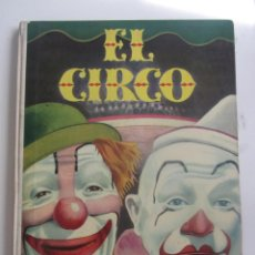 Libros de segunda mano: PRECIOSO Y ANTIGUO LIBRO EL CIRCO - AGUILAR - AÑO 1966 - COLECCION EL GLOBO DE COLORES - MITOS Y LE. Lote 161071797