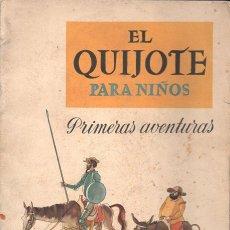 Libros de segunda mano: EL QUIJOTE PARA NIÑOS PRIMERAS AVENTURAS (JUVENTUD, S.F.) ILUSTRADO POR JUNCEDA. Lote 98716991