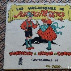 Libros de segunda mano: LAS VACACIONES DE JUANA MARIA. NARRACION DE LEONOR DEL CORRAL. VESTIDOS INTERCAMBIABLES. MOLINO 1943. Lote 98788083