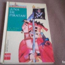 Libros de segunda mano: UNA DE PIRATAS! - J.L. ALONSO DE SANTOS - CATAMARAN - SM . Lote 98858287