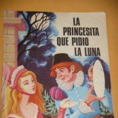 Libros de segunda mano: COLECCIÓN ARCO IRIS, LA PRINCESITA QUE PIDIÓ LA LUNA, ED. SUSAETA, AÑO 1975, CUENTO, CUENTOS, ERCOM. Lote 98889111