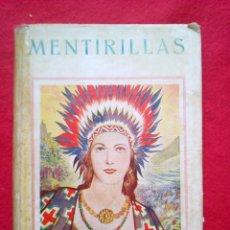 Libros de segunda mano: MENTIRILLAS 24 CMS 64 PGS 350 GRS AÑOS 40 VER FOTOS . Lote 98940227