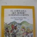 Libros de segunda mano: EL CHIHUAHUA QUE MORDIÓ A HERNÁN CORTÉS - JOSÉ MARÍA SÁNCHEZ SILVA - XAVIER CUGAT - CON DEDICATORIA.. Lote 99082095