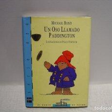 Libros de segunda mano: UN OSO LLAMADO PADDINGTON - MICHAEL BOND - PEGGY FORTNUM - BARCO DE VAPOR SERIE ORO. Lote 180424353