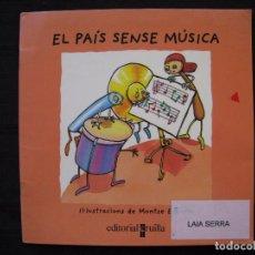 Libros de segunda mano: EL PAIS SENSE MUSICA - IL.LUSTRACIONS DE MONTSE ESPAÑOL - EDITORIAL CRUÏLLA - EN CATALA.. Lote 192151128