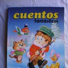 Libros de segunda mano: CUENTOS FANTASTICOS. VOL. 1. Lote 100226043