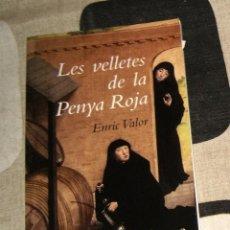 Libros de segunda mano: LES VELLETES DE LA PENYA-ROJA ENRIC VALOR. Lote 101166479