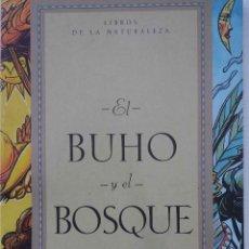Libros de segunda mano: EL BUHO Y EL BOSQUE. JUAN BONILLA. ULISES CULEBRO. LIBRO. Lote 101301847