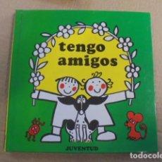 Libros de segunda mano: PRECIOSO LIBRO INFANTIL TENGO AMIGOS - JUVENTUD 1986 - RITA CULLA - ENVIO GRATIS - SIN USAR. Lote 101334023