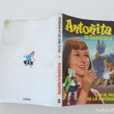 Libros de segunda mano: BORITA CASAS. ANTOÑITA LA FANTÁSTICA. TOMO 5. RM83965. . Lote 101350663