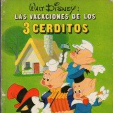 Libros de segunda mano: WALT DISNEY : LAS VACACIONES DE LOS TRES CERDITOS (MOLINO, 1971). Lote 101464111