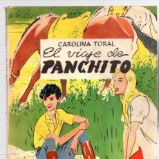 Libros de segunda mano: EL VIAJE DE PANCHITO. CAROLINA TORAL PEÑARANDA. AÑO 1954. Lote 101524268