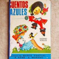 Libros de segunda mano: CUENTOS AZULES MARIA PASCUAL LIBRO TORAY AÑO 1975. Lote 101578295
