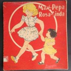 Libros de segunda mano: L82- MARI PEPA - ROSA LINDA - ILUSTRA MARIA CLARET -TEXTO EMILIA COTARELO- I.G. VALVERDE 1951. Lote 101748951