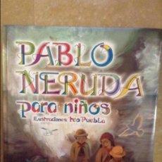 Libros de segunda mano: PABLO NERUDA PARA NIÑOS (ILUSTRACIONES TEO PUEBLA) SUSAETA EDICIONES. Lote 101997335