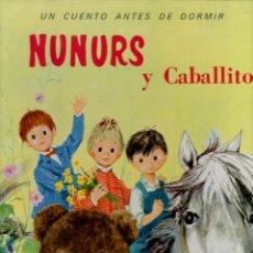 Libros de segunda mano: NUNURS Y CABALLITO (TIMUN MAS, 1972) GRAN FORMATO. Lote 102047499