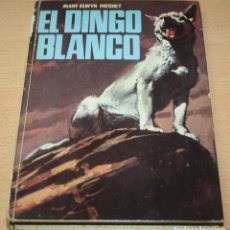 Libros de segunda mano: EL DINGO BLANCO - MARY ELWYN PATCHET - MOLINO, 1967. Lote 102064347