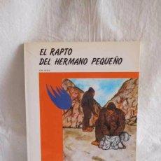 Libros de segunda mano: CUENTO EL RAPTO DEL HERMANO PEQUEÑO. COLECCIÓN ANTARES. ED. TEYKAL. AÑO 80.. Lote 102549283