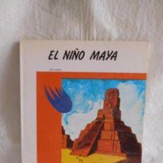 Libros de segunda mano: CUENTO EL NIÑO MAYA. COLECCIÓN ANTARES. ED. TEYKAL. AÑO 80.. Lote 102549327