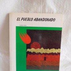 Libros de segunda mano: CUENTO EL PUEBLO ABANDONADO. COLECCIÓN ANTARES. ED. TEYKAL. AÑO 80.. Lote 102549379