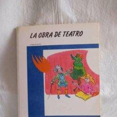 Libros de segunda mano: CUENTO LA OBRA DE TEATRO. COLECCIÓN ANTARES. ED. TEYKAL. AÑO 80.. Lote 102549455