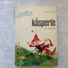 Libros de segunda mano: KASPERLE HA VUELTO - JOSEPHINE SIEBE - ED NOGUER. Lote 102816599