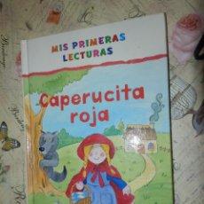 Libros de segunda mano: LIBRO - INFANTIL - MIS PRIMERAS LECTURAS - CAPERUCITA ROJA - 2005. Lote 102946311